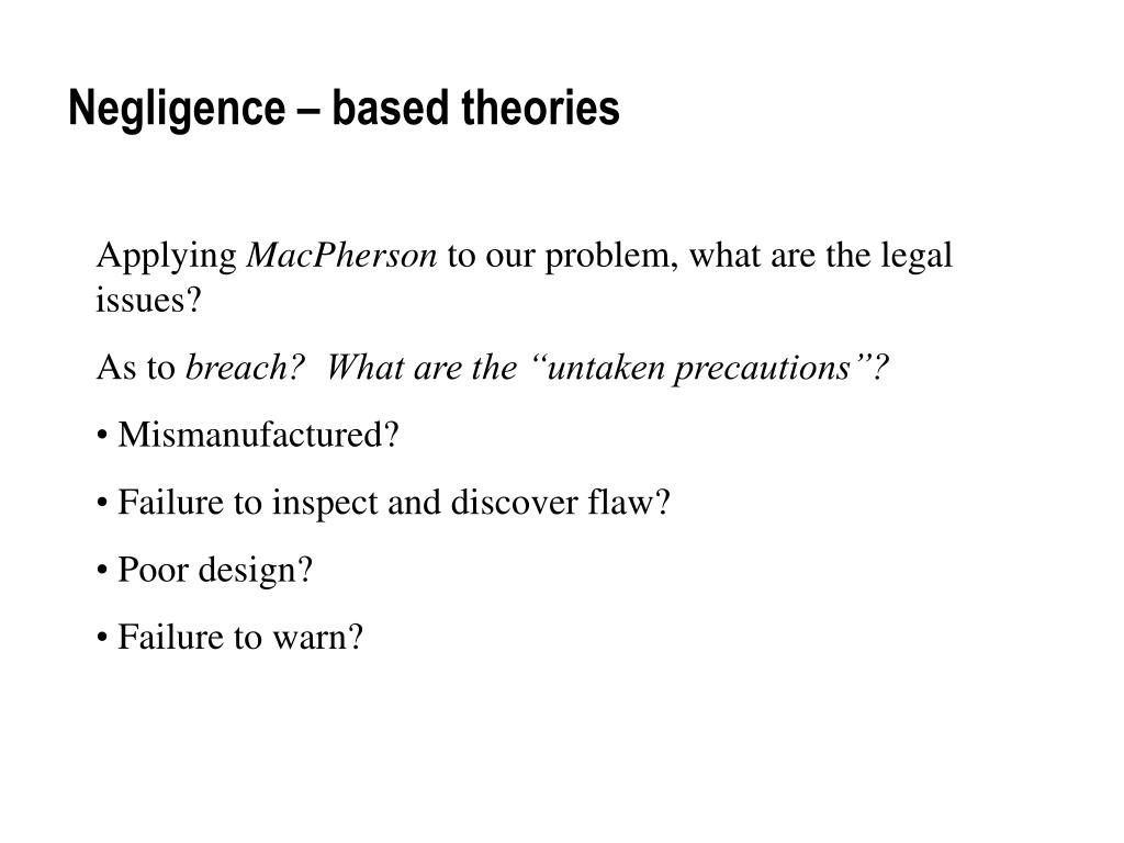 Negligence – based theories