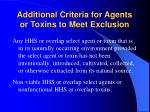 additional criteria for agents or toxins to meet exclusion