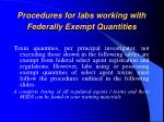 procedures for labs working with federally exempt quantities