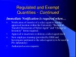 regulated and exempt quantities continued
