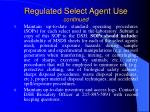 regulated select agent use continued