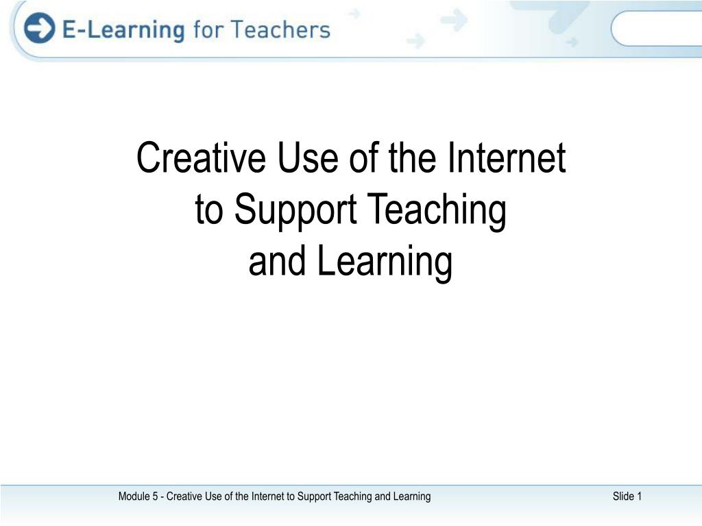 creative use of the internet to support teaching and learning l.