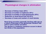 physiological changes in elimination
