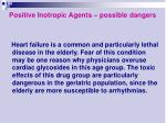 positive inotropic agents possible dangers