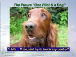 the future one pilot a dog