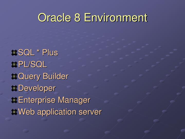 Oracle 8 Environment