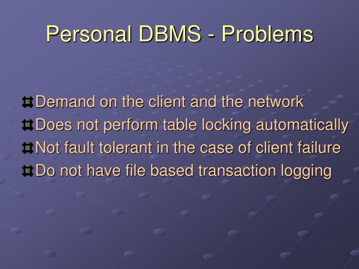 Personal DBMS - Problems