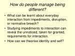 how do people manage being different