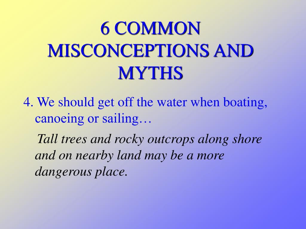 6 COMMON MISCONCEPTIONS AND MYTHS