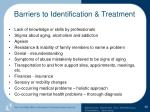 barriers to identification treatment