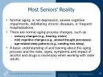 most seniors reality