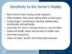 sensitivity to the senior s reality