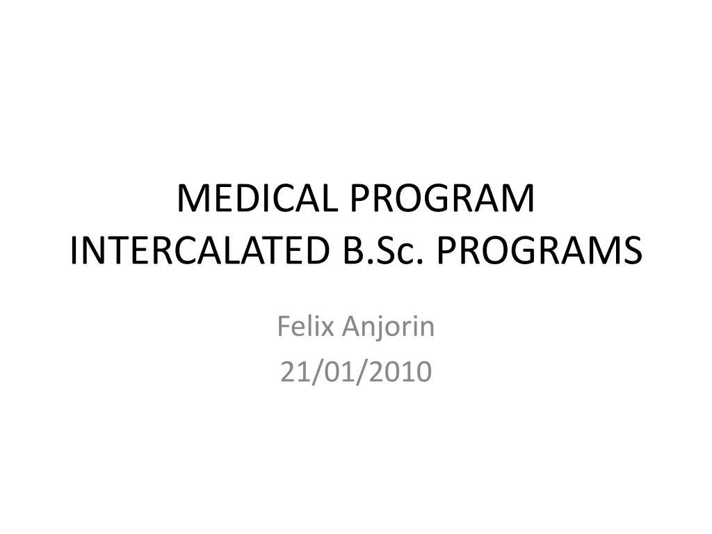 medical program intercalated b sc programs l.