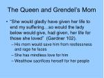 the queen and grendel s mom