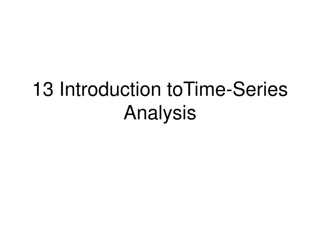 13 introduction totime series analysis l.