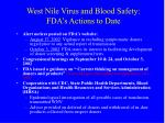 west nile virus and blood safety fda s actions to date
