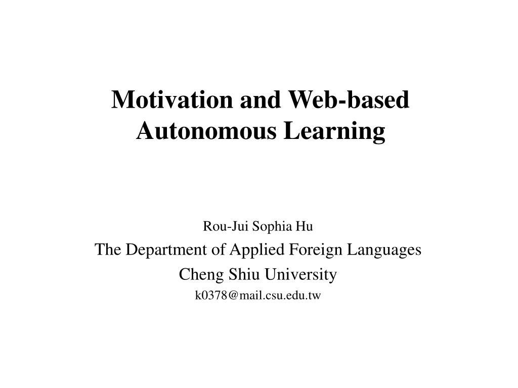 motivation and web based autonomous learning l.