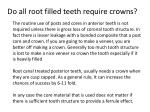 do all root filled teeth require crowns