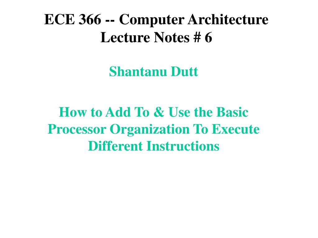 ece 366 computer architecture lecture notes 6 l.