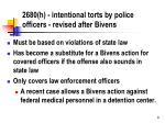 2680 h intentional torts by police officers revised after bivens