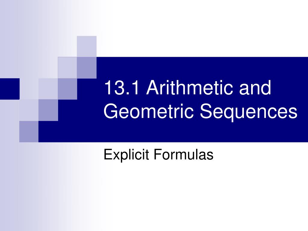 13 1 arithmetic and geometric sequences l.