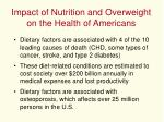 impact of nutrition and overweight on the health of americans