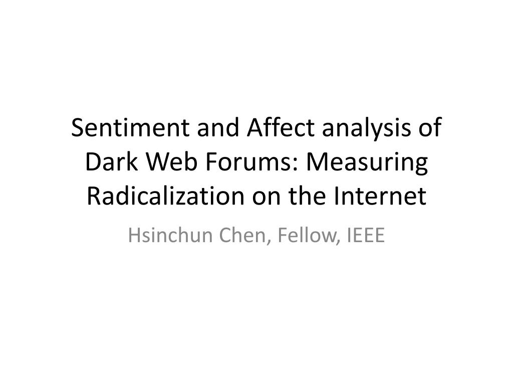 sentiment and affect analysis of dark web forums measuring radicalization on the internet l.