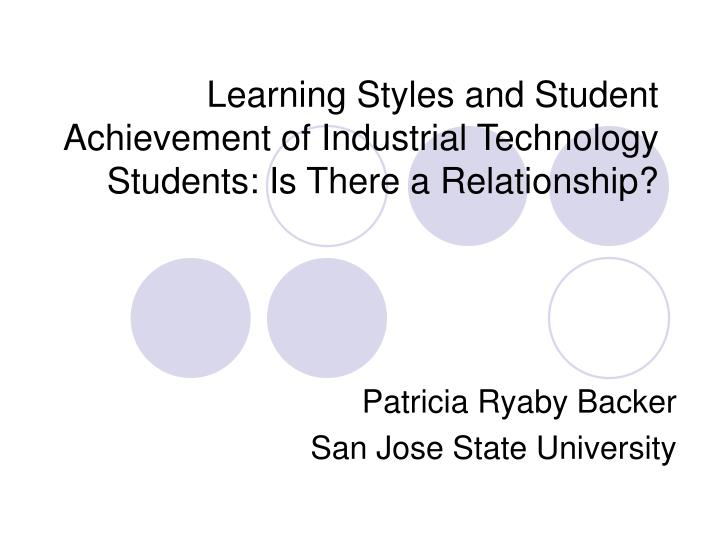 learning styles and student achievement of industrial technology students is there a relationship n.