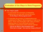 evaluation of the ways to work programs