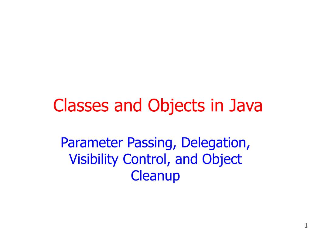 parameter passing delegation visibility control and object cleanup l.