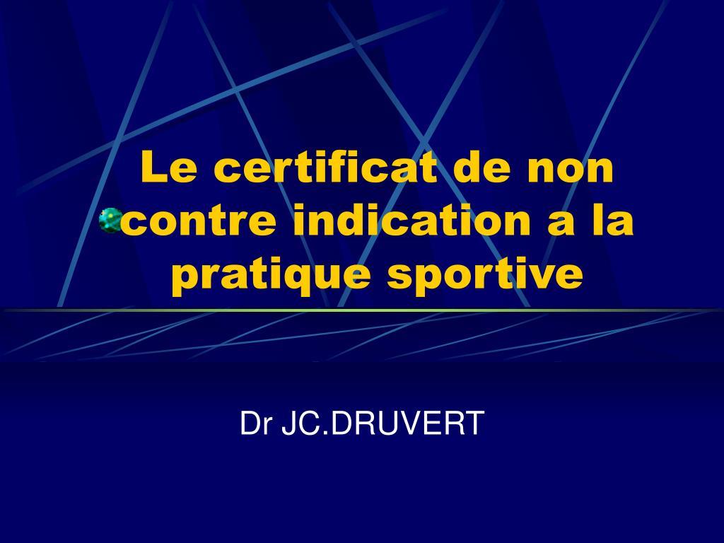 le certificat de non contre indication a la pratique sportive l.