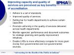 improving capacity and quality of services are perceived as key benefits of accreditation
