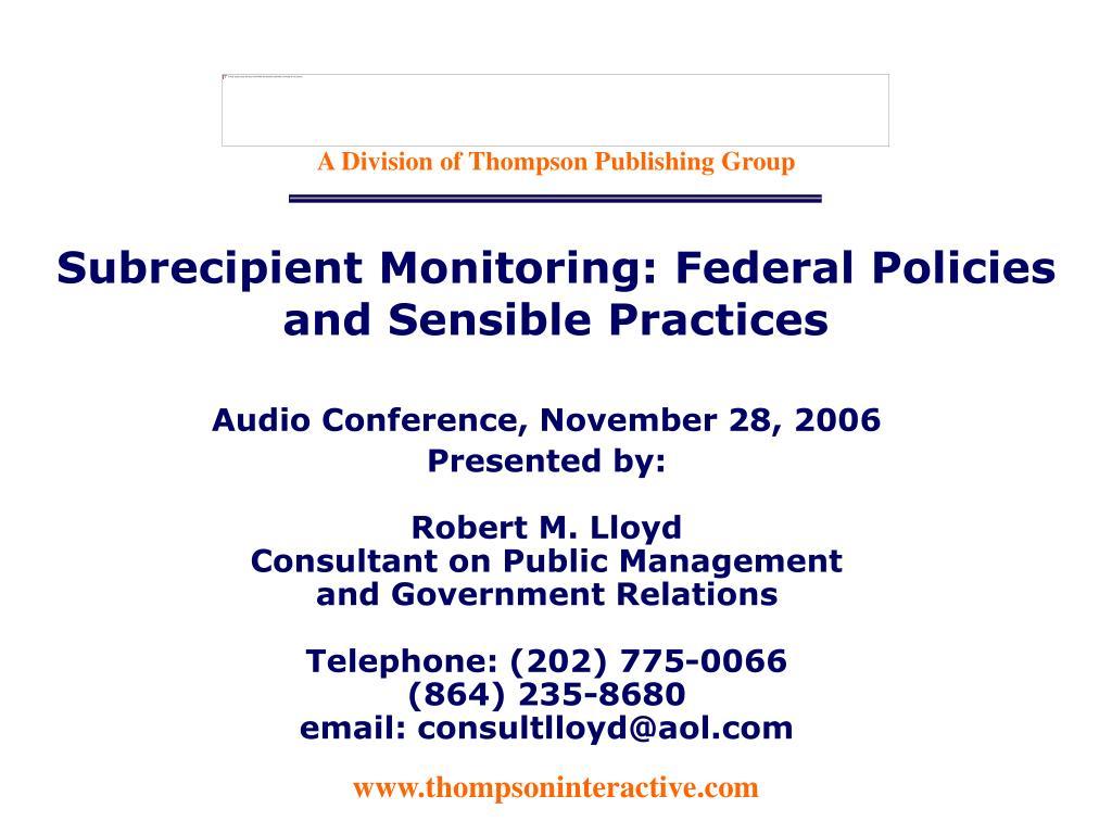 subrecipient monitoring federal policies and sensible practices l.