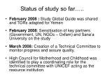 status of study so far