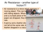 air resistance another type of friction