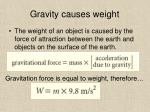gravity causes weight