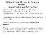 orbital angular momentum quantum number l aka azimuthal quantum number