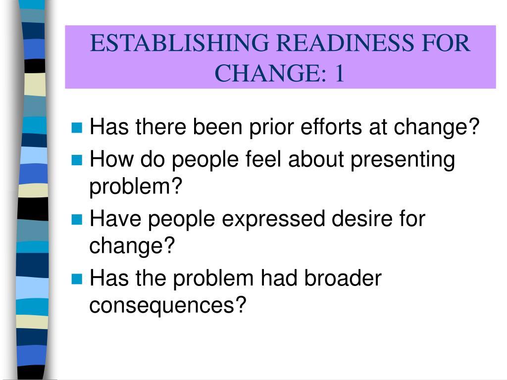 ESTABLISHING READINESS FOR CHANGE: 1