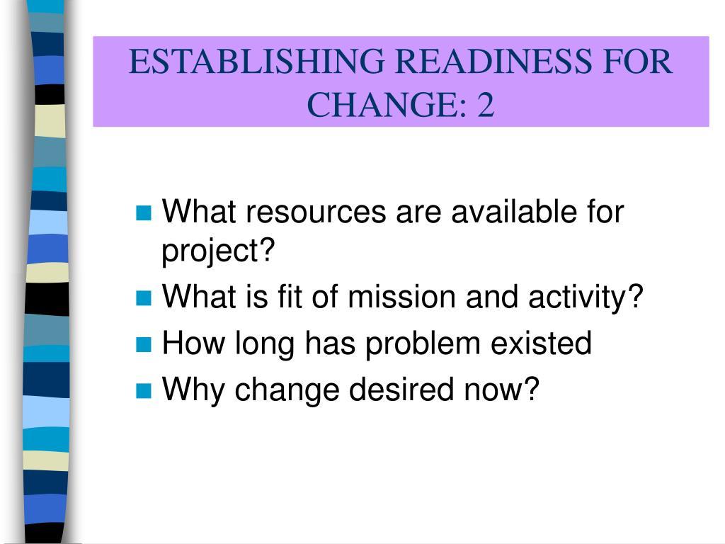 ESTABLISHING READINESS FOR CHANGE: 2
