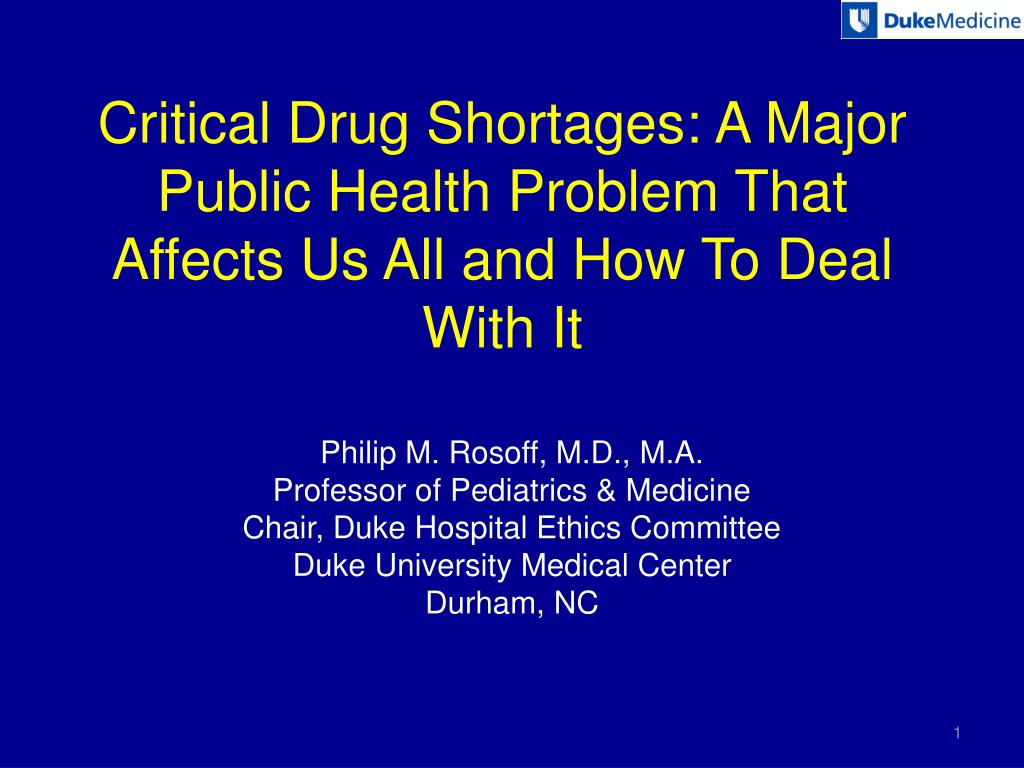 critical drug shortages a major public health problem that affects us all and how to deal with it l.