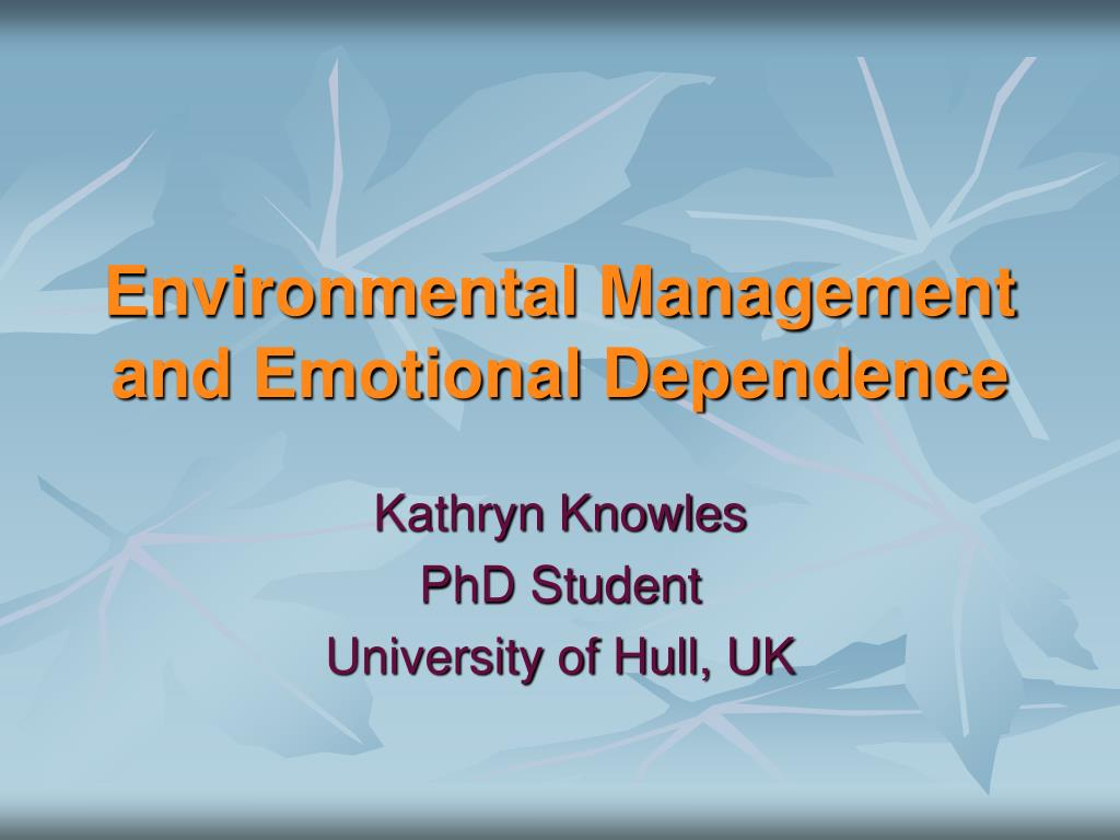 environmental management and emotional dependence l.