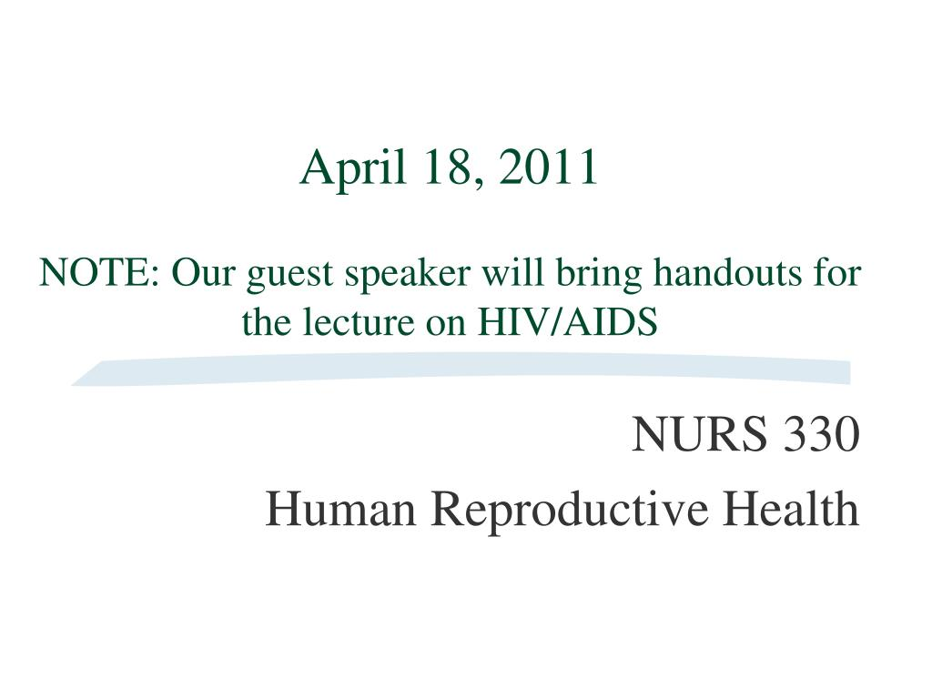 april 18 2011 note our guest speaker will bring handouts for the lecture on hiv aids l.