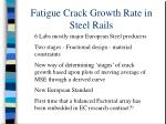 fatigue crack growth rate in steel rails