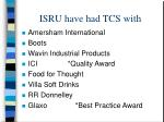 isru have had tcs with