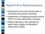 typical uk or regional projects