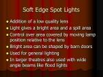 soft edge spot lights