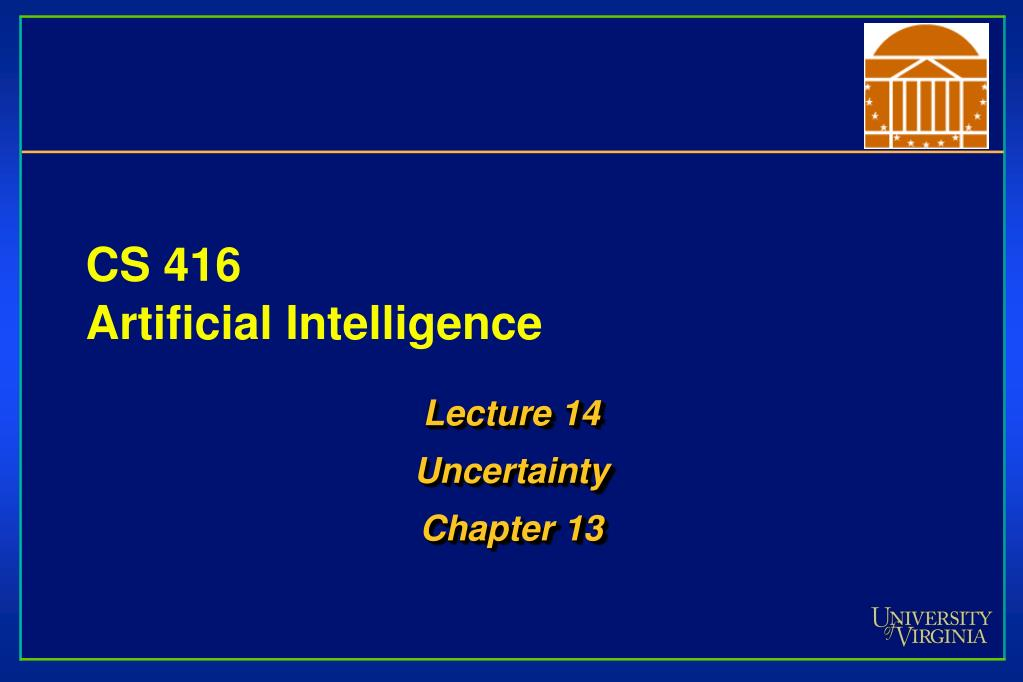 cs 416 artificial intelligence l.