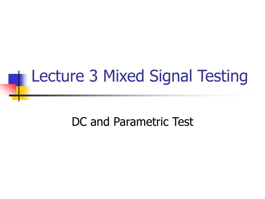 lecture 3 mixed signal testing l.