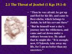 2 1 the threat of jezebel 1 kgs 19 1 4