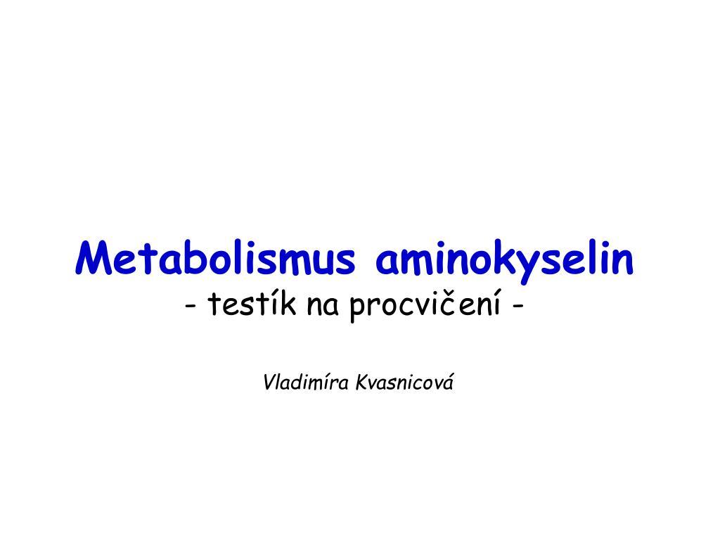 metabolismus aminokyselin test k na procvi en l.